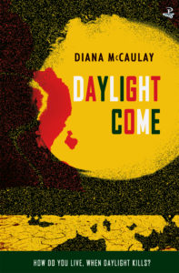 Cover of the novel Daylight Come by Diana McCaulay.